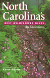 bookcover North Carolina's Best Wildflower Hikes: The Mountains by Kevin Adams