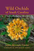 bookcover Wild Orchids of South Carolina: A Popular Natural History by Jim Fowler